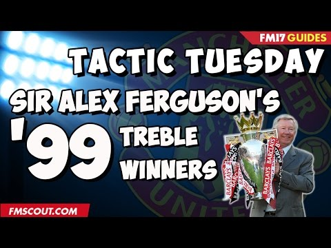 Tactic Tuesday - Sir Alex Ferguson's Treble Winners in Football Manager 2017
