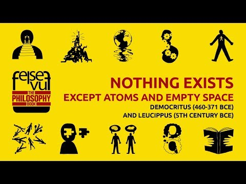 NOTHING EXISTS EXCEPT ATOMS AND EMPTY SPACE