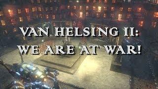 Van Helsing II: We are at war! - Teaser