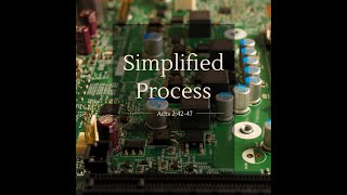 """Simplified Process"" Acts 2: 42 - 47"