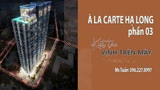 A La Carte Hạ Long Bay - Giới thiệu về dự án Căn hộ khách sạn mặt Vịnh cao nhất Hạ Long P.3