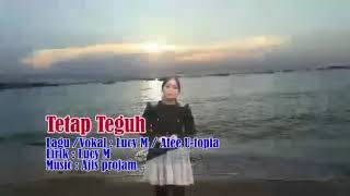 Tetap Teguh by Afee Utopia n Lucy M hits iban 2018