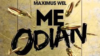 Maximus Wel - Me Odian