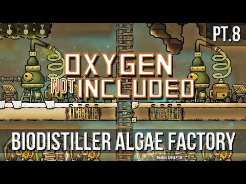 Oxygen Not Included - Biodistiller Algae Factory! [Pt.8]