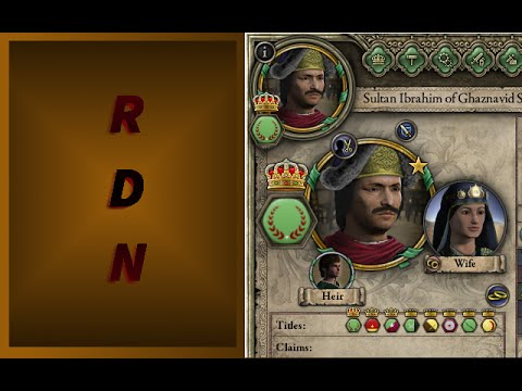 RDN plays: Ghaznavids | Crusader Kings 2 | Episode 1