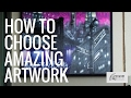 Interior Design -  Choosing Art For Your Space