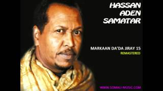 Markaan Da'da Jiray 15 by Hassan Aden Samatar   Remastered 2011