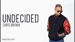 Undecided - Chris Brown (Lyrics)