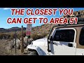 (AREA 51) THE CLOSEST YOU CAN GET!!!