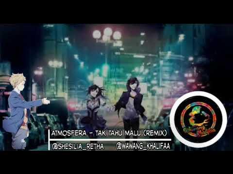 Atmosfera-Tak tahu malu (Remix)
