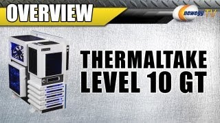 Newegg TV: Thermaltake Level 10 GT Black Edition & Snow Edition PC Cases