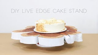 DIY Live Edge Cake Stand | Modern Builds