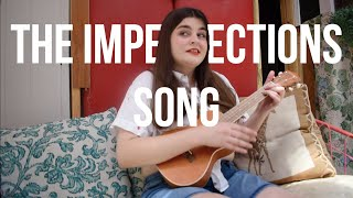 The Imperfections Song | IT'S PAIGE ALENA