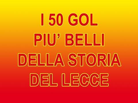I 50 GOL PIU' BELLI DELLA STORIA DEL LECCE (dal 1984/'85 al 2017/'18)