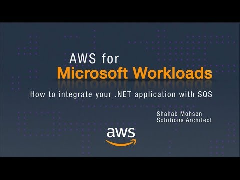 AWS for Microsoft Workloads: How to Integrate Your .NET Application with SQS