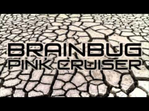 Brainbug // Pink cruiser