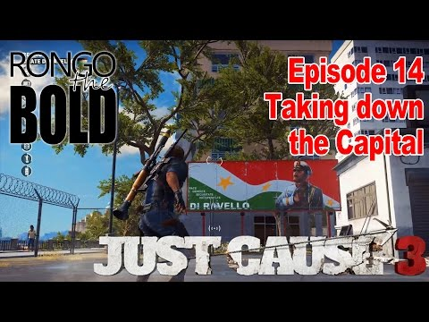Rongo plays Just Cause 3 | Episode 14 | Taking down the capital