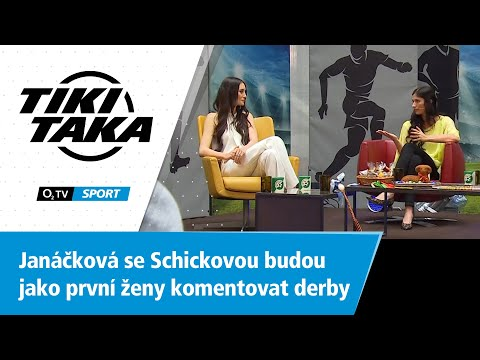 TIKI-TAKA: Janáčková se Schickovou budou jako první ženy komentovat derby