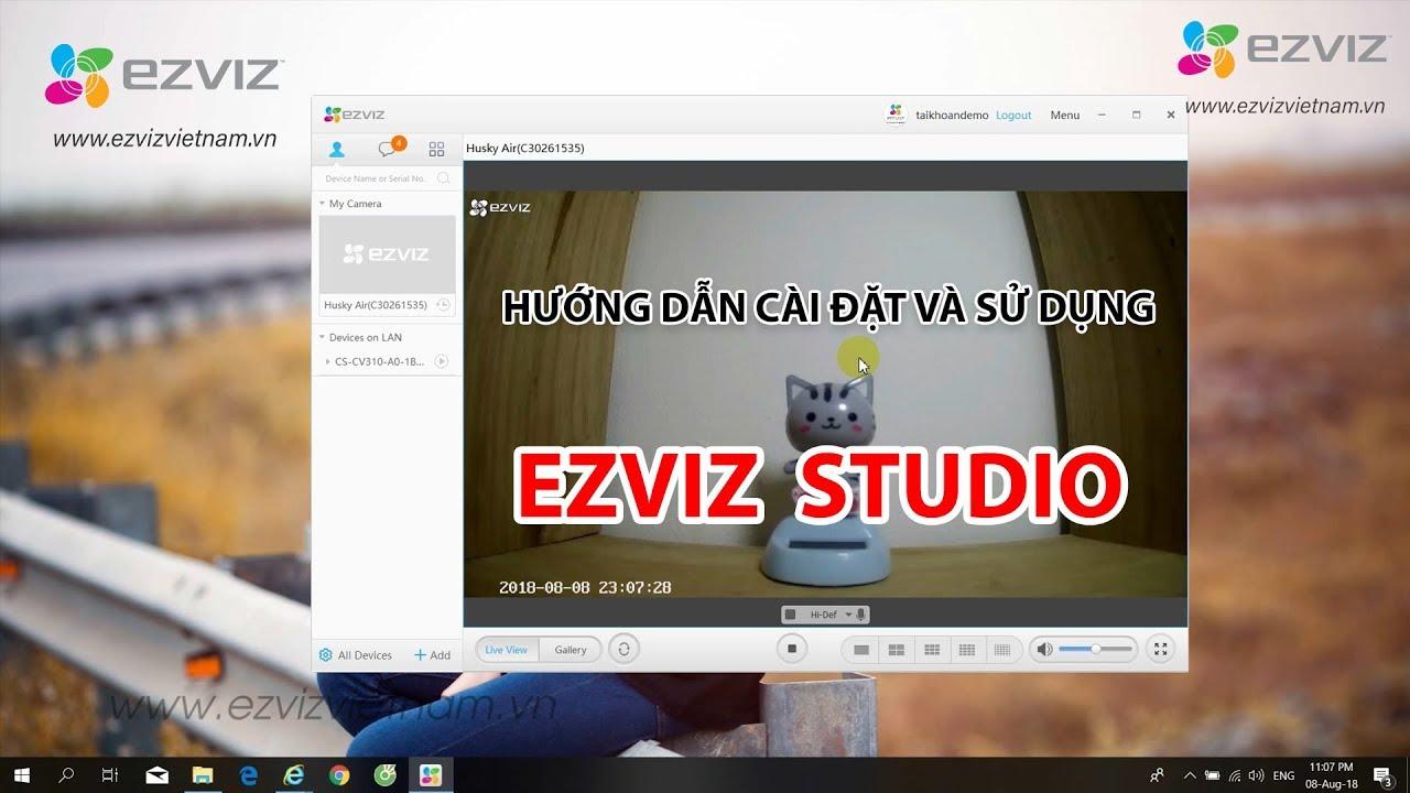 Link Tải Phần Mềm Ezviz Studio Xem Camera Ezviz Trên Máy Tính -