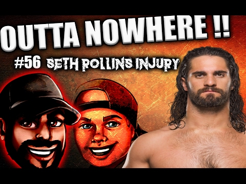 Outta Nowhere #56 - Seth Rollins Injury - Wrestlemania 33 Talk - JDfromNY206 JoeCroninShow
