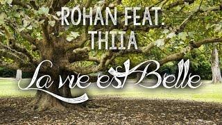 Rohân feat. Thiia - La Vie est Belle ( Life is beautiful )