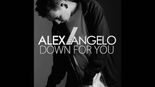 """Alex Angelo - """"Down For You"""" OFFICIAL VERSION"""