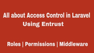 ACL based on Roles|Permissions with Middleware in Laravel using Entrust