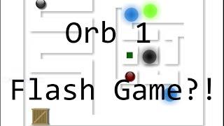 Flash Game?! - Orb 1