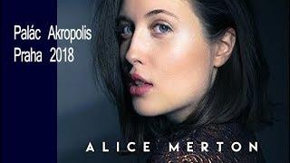 ALICE MERTON / PRAHA 2018 ( full concert ) LIVE