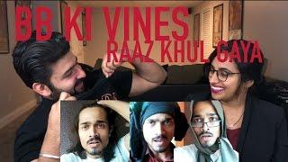 BB Ki Vines Raaz Khul Gaya Reaction | BB KI VINES | By RajDeep