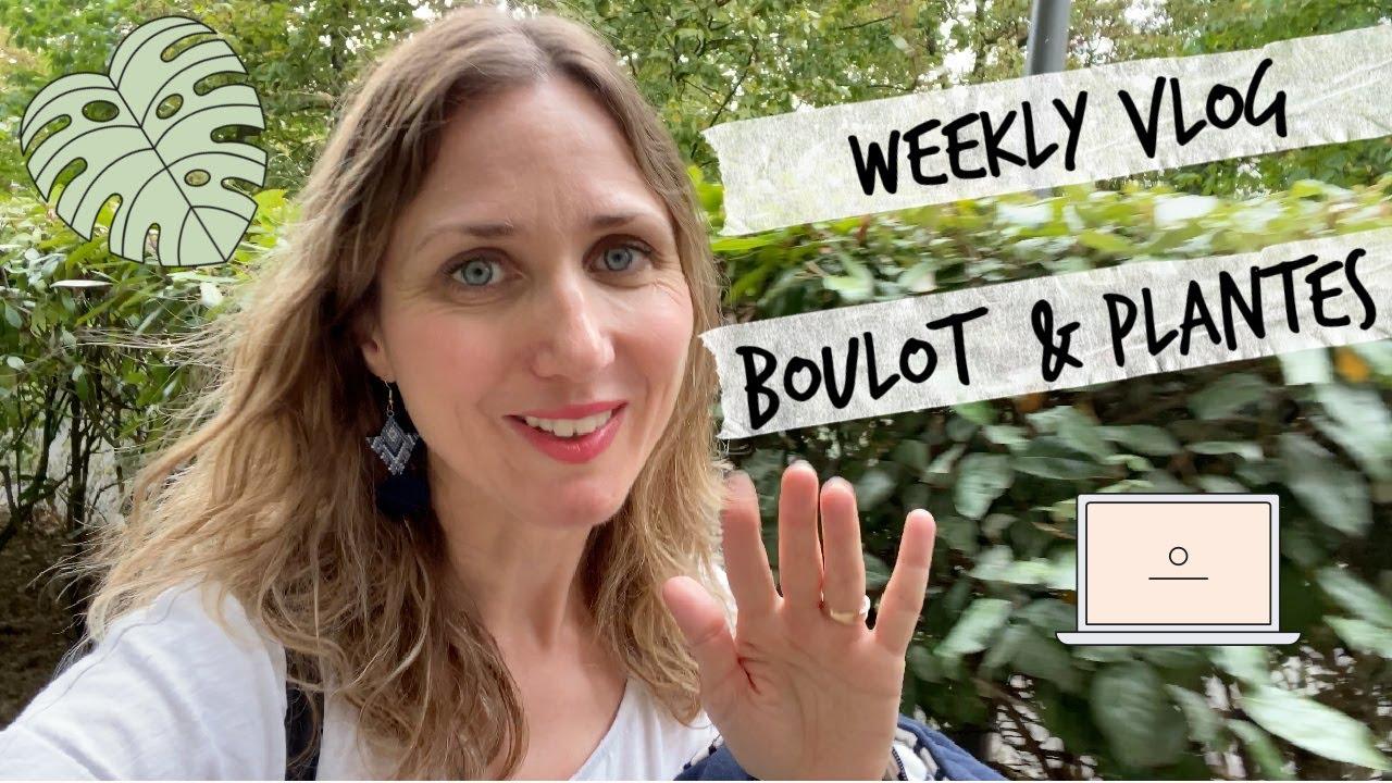 WEEKLY VLOG : PLANTES, BOULOT, RANGEMENT, BALCON, CUISINE  |MAMAN ENTREPRENEUR