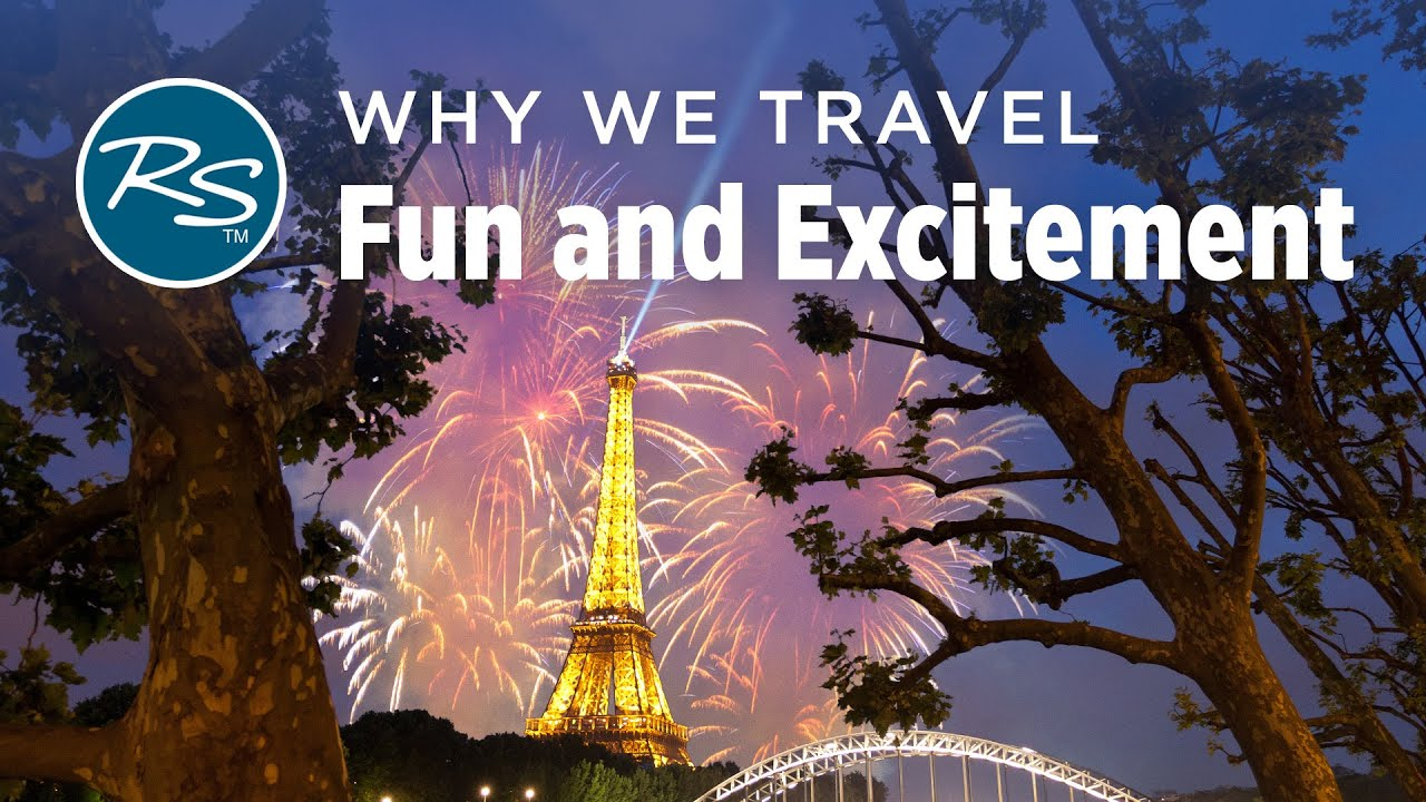 Why We Travel: For Fun and Excitement