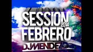 03. Session Febrero 2014 Dj Méndez @DjMendezSpain