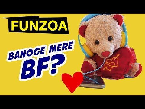 Kya Banoge Mere Bf? Funny Proposal Song For Girls  Bf Gf Funny Funzoa Videos