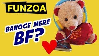 Gambar cover KYA BANOGE MERE BF? Funny Proposal Song For Girls | BF GF Funny Funzoa Videos