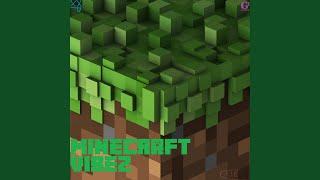 Minecraft Vibez