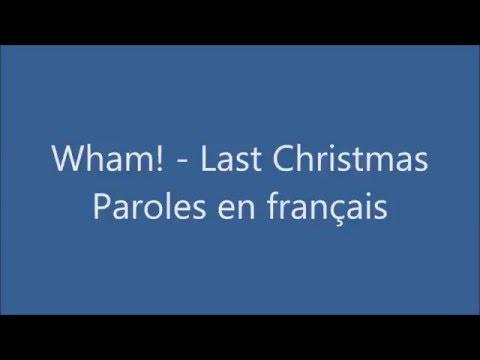 Wham! - Last christmas (traduction française)