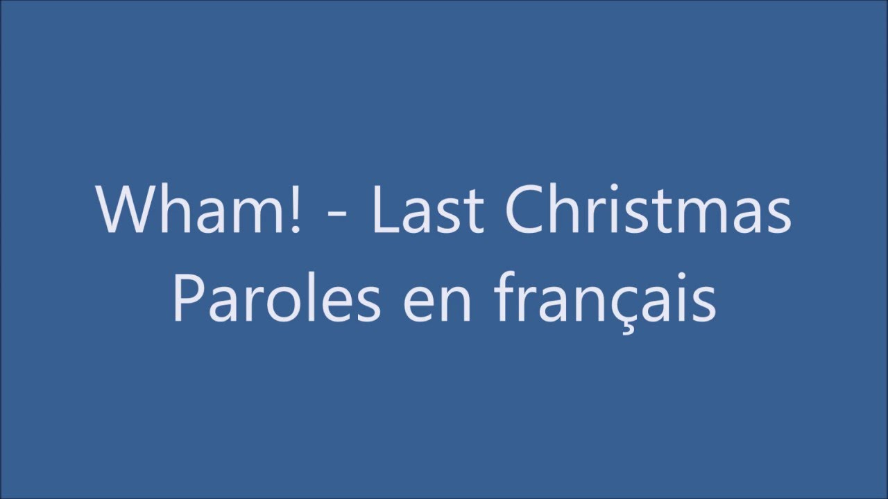 Wham Last Christmas Traduction Française Youtube