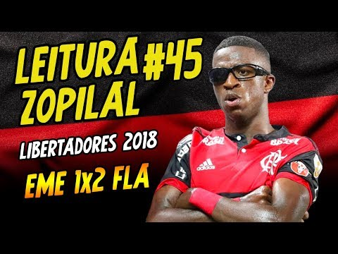 LEITURA ZOPILAL #45 - Emelec 1 x 2 Flamengo - Libertadores 2018