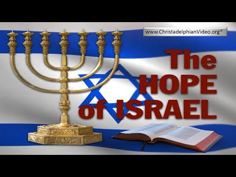 The Hope Of Israel - The hope of True Bible believers.