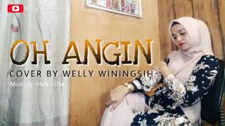 Download OH ANGIN - RITA BUTAR BUTAR (Cover By Welly Winingsih)