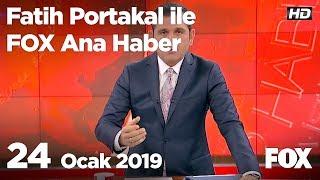 24 Ocak 2019 Fatih Portakal ile FOX Ana Haber