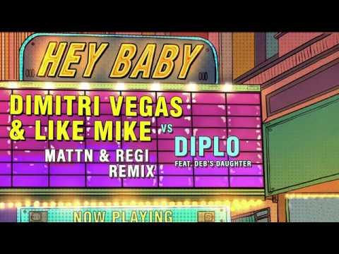 Dimitri Vegas & Like Mike vs Diplo - Hey Baby (feat. Deb's Daughter) (MATTN & Regi Remix)