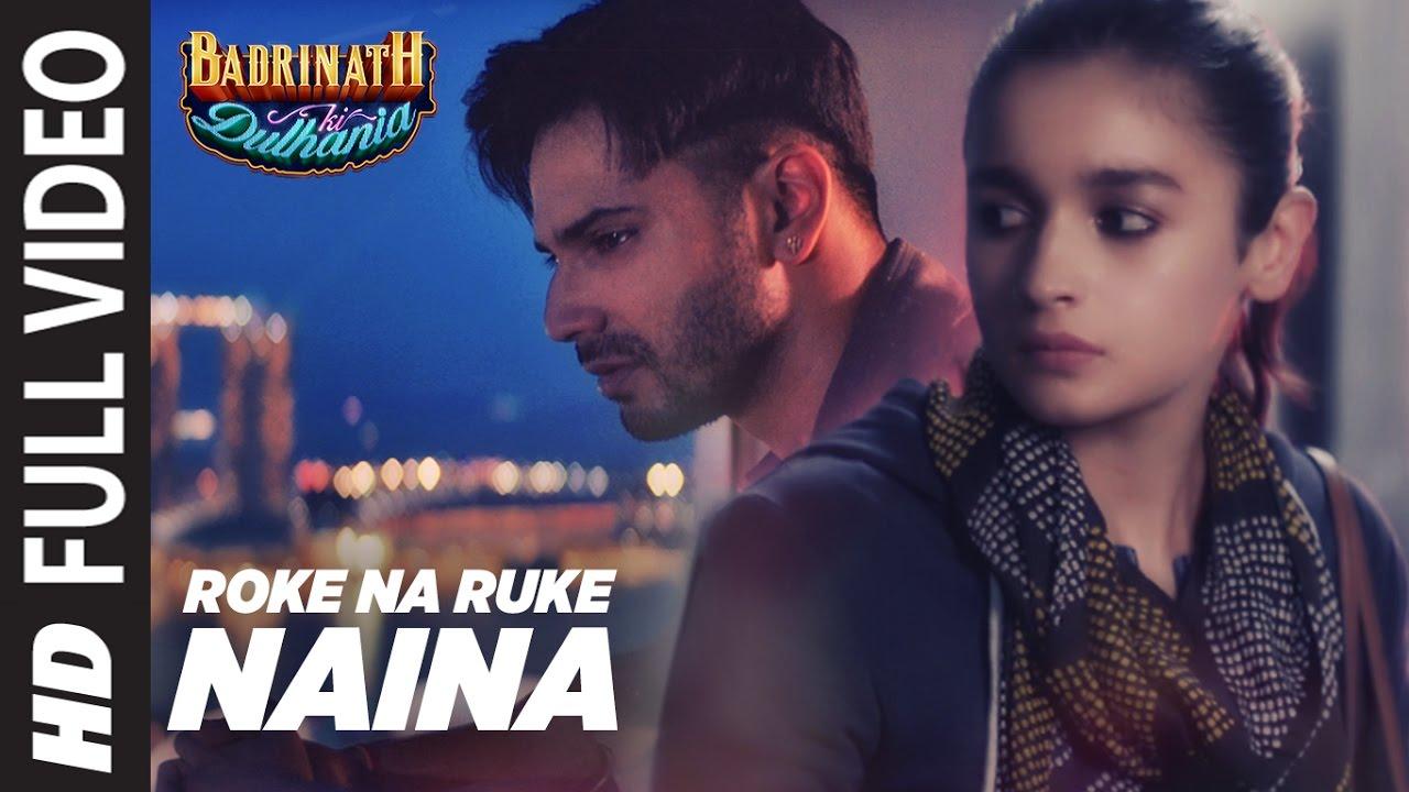 Roke Na Ruke Naina Lyrics - Arijit Singh | Badrinath Ki Dulhania
