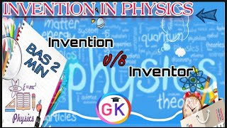 Inventions In Physics || invention v/s inventor || Ntpc Railway Physics imp Question