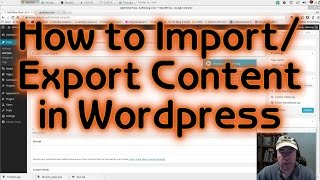How to Import and Export Content to your Wordpress Blog (Tutorial #5)