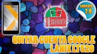 QUITAR CUENTA LANIX LT520 Y L620 - PRIMER VIDEO EN YOUTUBE !!!!!