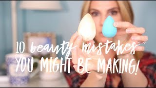 10 BEAUTY MISTAKES YOU MIGHT BE MAKING!
