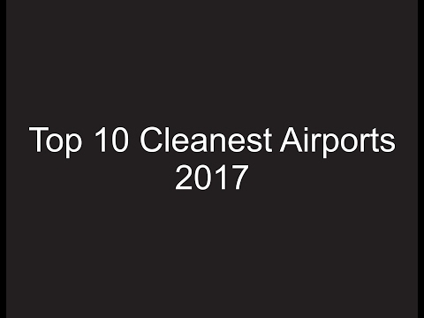 Top 10 Cleanest Airports 2017