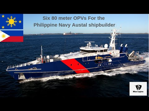 Six 80 meter OPVs For the Philippine Navy Austal shipbuilder